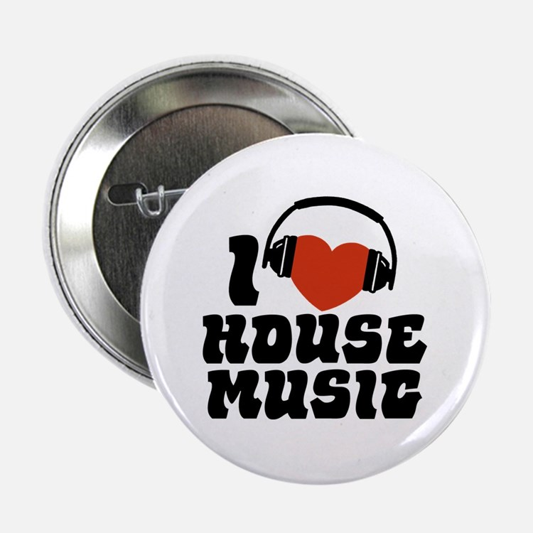 I love house music button i love house music buttons for I love house music