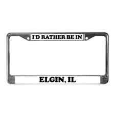 Rather be in Elgin License Plate Frame
