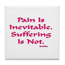 Pain Is Inevitable Gifts Tile Coaster