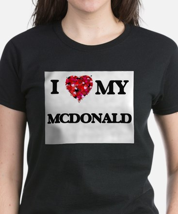I Love MY Mcdonald T-Shirt