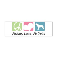 Peace, Love, Pit Bulls Car Magnet 10 x 3