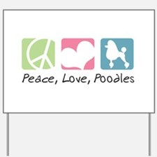 Peace, Love, Poodles Yard Sign