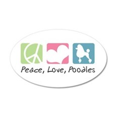 Peace, Love, Poodles 22x14 Oval Wall Peel