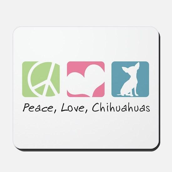 Peace, Love, Chihuahuas Mousepad