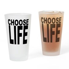 Choose Life Drinking Glass