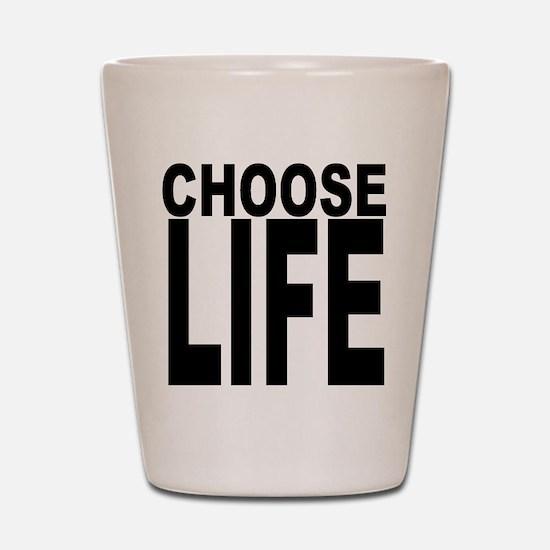 Choose Life Shot Glass