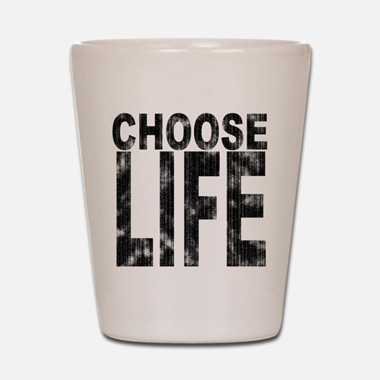 Choose Life Distressed Shot Glass