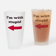 I'm With Stupid Drinking Glass