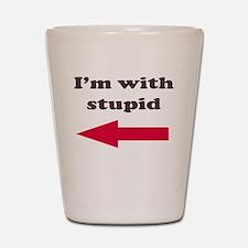 I'm With Stupid Shot Glass