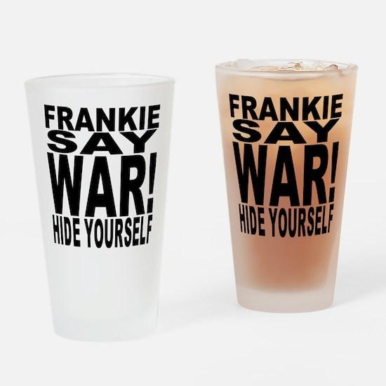 Frankie Say War... Drinking Glass