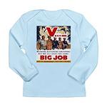 Same Big Job Long Sleeve Infant T-Shirt