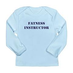 Fatness Instructor Long Sleeve Infant T-Shirt