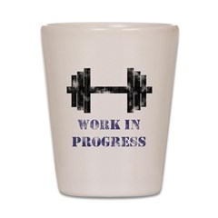 Gym Work In Progress Distress Shot Glass
