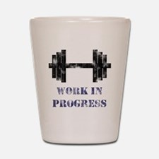 Gym Work In Progress Distress Shot Glass