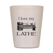 I Love My Lathe Shot Glass