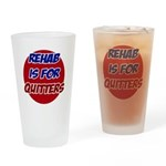 Rehab is for Quitters Drinking Glass