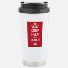 Keep Calm and Dance On (Red) Travel Mug