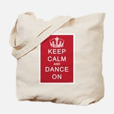 Keep Calm and Dance On (Red) Tote Bag