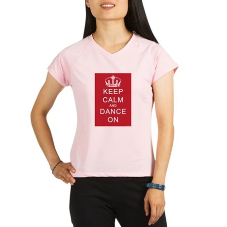Keep Calm and Dance On (Red) Performance Dry T-Shi