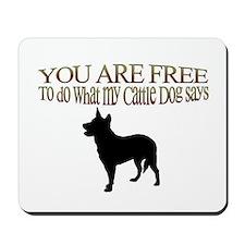 Cattle Dog Says Mousepad