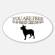 Cattle Dog Says Sticker (Oval)