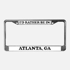 Rather be in Atlanta License Plate Frame