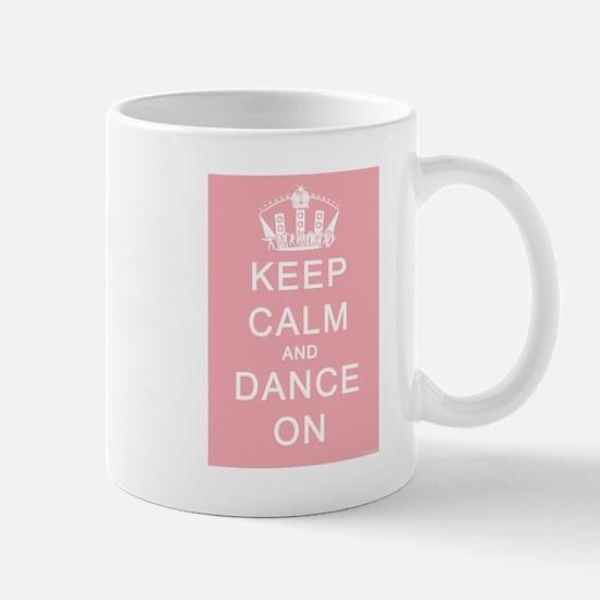 Keep Calm and Dance On (Pink) Mug