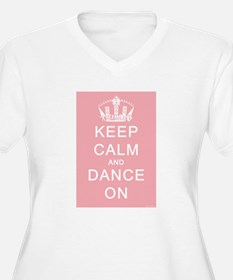 Keep Calm and Dance On (Pink) T-Shirt