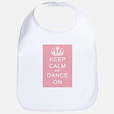 Keep Calm and Dance On (Pink) Bib