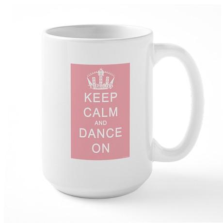 Keep Calm and Dance On (Pink) Large Mug