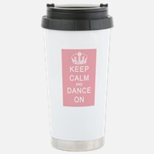Keep Calm and Dance On (Pink) Travel Mug