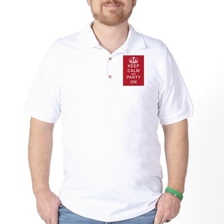 Keep Calm and Party On (Red) Golf Shirt