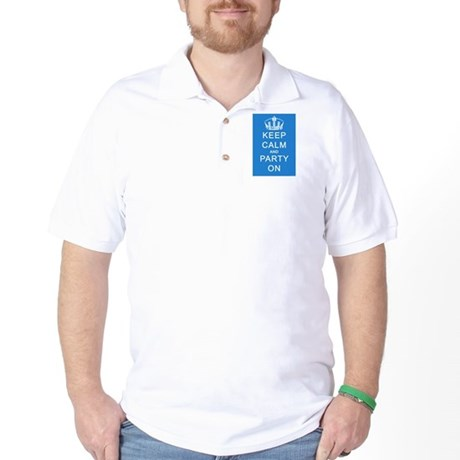 Keep Calm and Party On (Blue) Golf Shirt