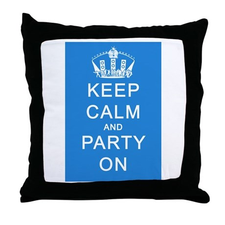 Keep Calm and Party On (Blue) Throw Pillow
