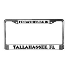 Rather be in Tallahassee License Plate Frame