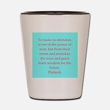 Plutarch's wisdom Shot Glass