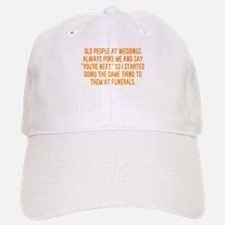 Old People You're Next Baseball Baseball Cap