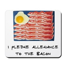 Allegiance To the Bacon Mousepad