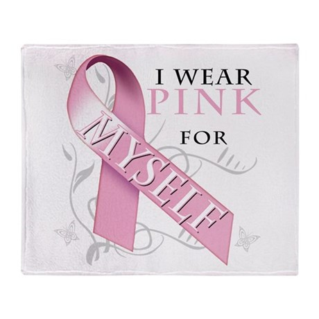I Wear Pink for Myself Throw Blanket