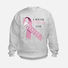 I Wear Pink for Myself Sweatshirt