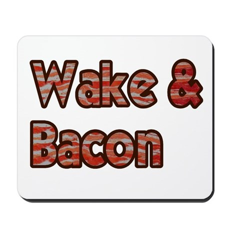Wake And Bacon Shirt Mousepad