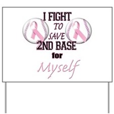 I Fight To Save 2nd Base for Yard Sign