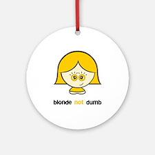 Blonde not Dumb Ornament (Round)
