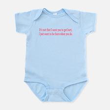 Get hurt... Infant Bodysuit