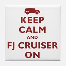 Keep Calm and FJ Cruiser On Tile Coaster