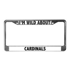 I'm Wild About Cardinals License Plate Frame