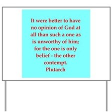 Plutarch's wisdom Yard Sign