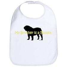 My Brother is a Bulldog Bib