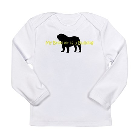 My Brother is a Bulldog Long Sleeve Infant T-Shirt