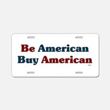 Buy American! Aluminum License Plate
